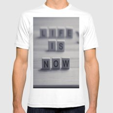 Life. Is. Now. Mens Fitted Tee White MEDIUM