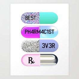 Best Pharmacist Ever Art Print