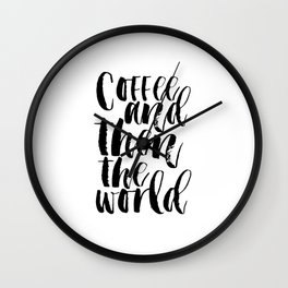coffee and then the world,coffee sign,but first coffee,funny poster,coffee time,typography,kitchen Wall Clock
