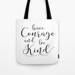 PRINTABLE Art,Have Courage And Be kind,Watercolor Print,Motivational Print,Inspirational Quote Tote Bag