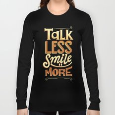 Talk Less Smile More Long Sleeve T-shirt