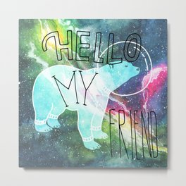 Hello My Friend - Polar Bear in Space Metal Print