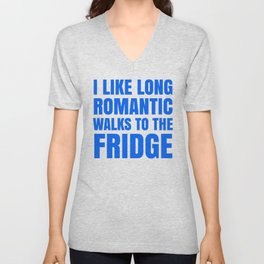 I LIKE LONG ROMANTIC WALKS TO THE FRIDGE (Blue) Unisex V-Neck