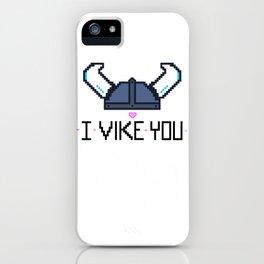 I Vike You iPhone Case