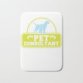 Pet Consultant Animal Lovers Professional Adviser Counselor Expert Physician Specialist Gift Bath Mat