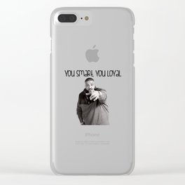 You Smart, You Loyal Clear iPhone Case