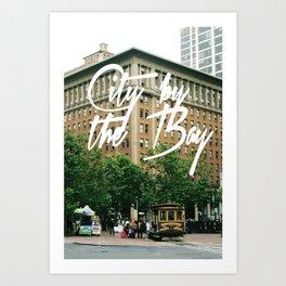 City By The Bay - San Francisco Art Print