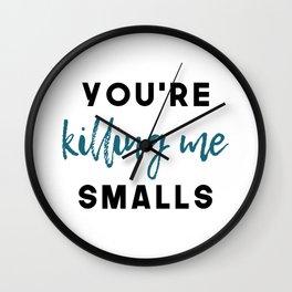 Killing Me Smalls Wall Clock