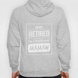 I'm Not Retired I'm a Professional Mamaw Funny TShirt Hoody