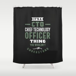 CTO - Chief Technology Officer Shower Curtain