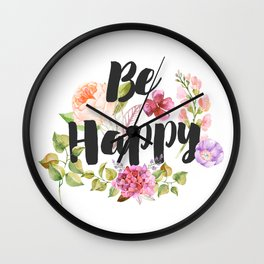 Be happy Inspirational Quote Wall Clock