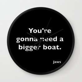 Jaws quote Wall Clock