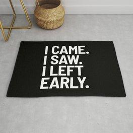 I Came I Saw I Left Early (Black) Rug