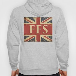 Funny British Slang Gift for Anglophiles : FFS Hoody