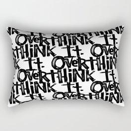 over think it. Rectangular Pillow