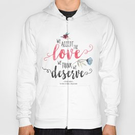 Chbosky - We Accept The Love We Think We Deserve Hoody