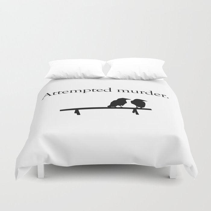Attempted Murder Duvet Cover