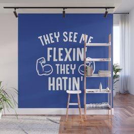 They See Me Flexin' They Hatin' Wall Mural