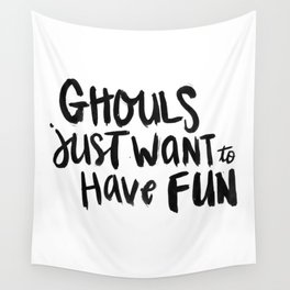 Ghouls Just Want to have Fun Wall Tapestry