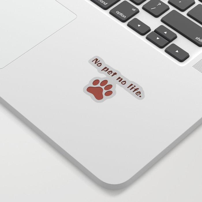 No Pet No Life Sticker