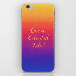Live a Colorful Life iPhone Skin