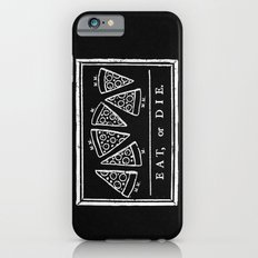 Eat, or Die (black) Slim Case iPhone 6s