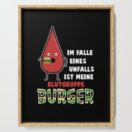 My blood type is Burger Serving Tray
