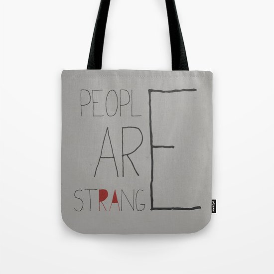 People Are Strange Tote Bag