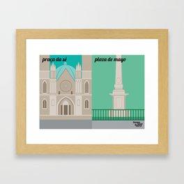 Praça da Sé x Plaza de Mayo Framed Art Print