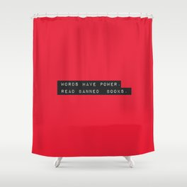 Words Have Power: Read Banned Books Shower Curtain