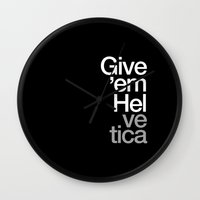 helvetica Wall Clocks featuring Give 'em Helvetica® by WORDS BRAND™