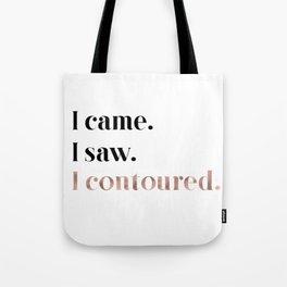 Rose gold beauty - I came, I saw, I contoured Tote Bag