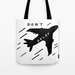 Don't Delay Tote Bag