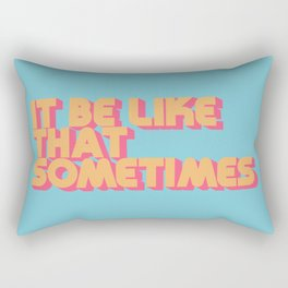 """It be like that sometimes"" Retro Blue Rectangular Pillow"