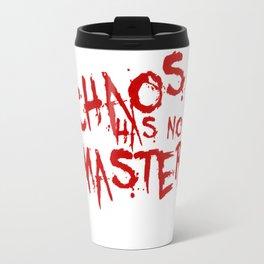 Chaos Has No Master Blood Red Graffiti Text Travel Mug