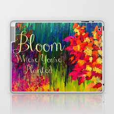 BLOOM WHERE YOU'RE PLANTED Floral Garden Typography Colorful Rainbow Abstract Flowers Inspiration Laptop & iPad Skin