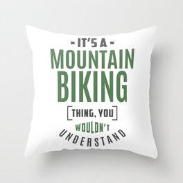 Mountain Biking Thing Throw Pillow