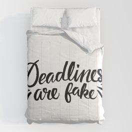 Deadlines Comforters