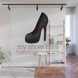 My Shoes Have Heeling Powers Wall Mural