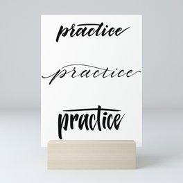 Practice. Practice. Practice! Mini Art Print