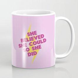 she believed she could Coffee Mug