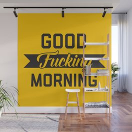 Good Fucking Morning, Funny Quote Wall Mural