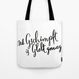 Austria : Ned Gscmimpft is Globt gnuag! Tote Bag
