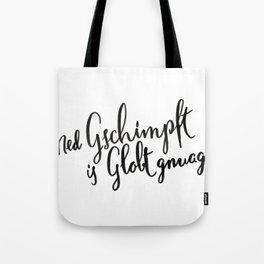 Austria : Ned Gscmimpft is Globt gnuag! Tote Bag