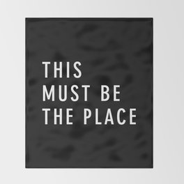 This Must Be The Place Throw Blanket