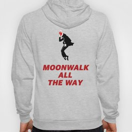 Moonwalk All the Way White Hoody