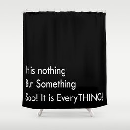 Nothing Shower Curtain