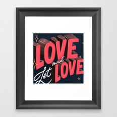 Love & Let Love Framed Art Print