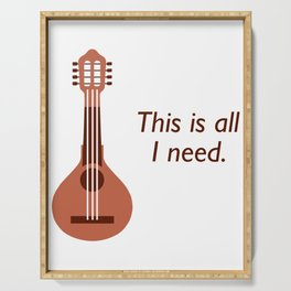 Awesome Banjo's Tshirt Design This is all I need Serving Tray