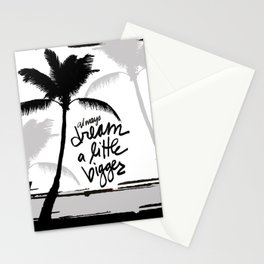 Always Dream a Little Bigger Stationery Cards